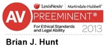 2013 AV Preeminent award for ethical standards and legal ability presented to Brian Hunt.